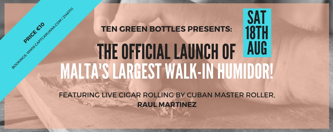 Launch of Malta's largest walk in Humidor @Ten green bottles 18th August on 18/08/2018
