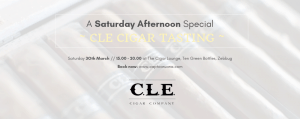Cle Cigar Tasting 30th March @ 3pm
