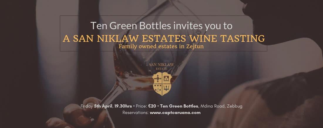 San Niklaw Estate wine tasting- 5th April on 05/04/2019 @ 8:30pm